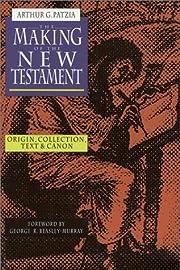 The Making of the New Testament: Origin,…