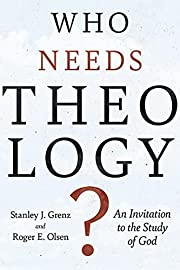 Who Needs Theology?: An Invitation to the…