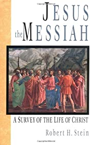 Jesus the Messiah: A Survey of the Life of…