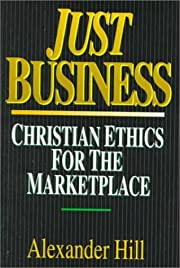 Just Business: Christian Ethics for the…