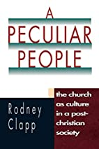 A Peculiar People: The Church As Culture in…