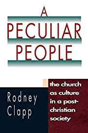 A Peculiar People: The Church As Culture in…