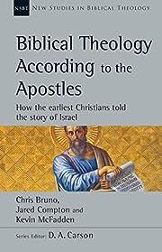 Biblical Theology According to the Apostles:…