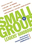 Small Group Leaders' Handbook: Developing Transformational Communities