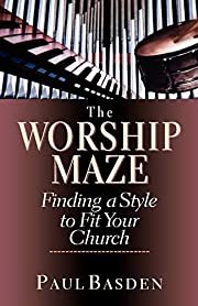 The Worship Maze: Finding a Style to Fit…