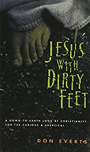 Jesus with Dirty Feet: A Down-To-Earth Look…
