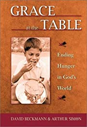 Grace at the Table: Ending Hunger in God's…