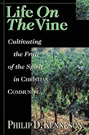 Life on the Vine: Cultivating the Fruit of…