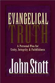 Evangelical Truth de John R. W. Stott