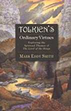 Tolkien's Ordinary Virtues : Exploring the…