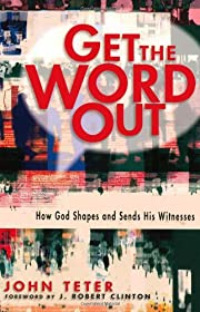 Get the Word Out: How God Shapes and Sends…