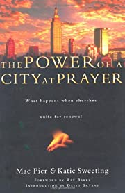 The Power of a City at Prayer: What Happens…