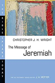 The Message of Jeremiah (The Bible Speaks…