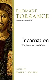 Incarnation: The Person and Life of Christ…