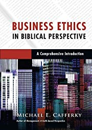 Business Ethics in Biblical Perspective: A…