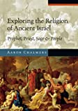 Exploring the Religion of Ancient Israel: Prophet, Priest, Sage and People book cover