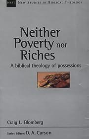 Neither Poverty nor Riches: A Biblical…