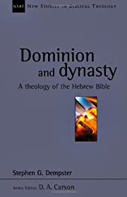 Dominion and Dynasty: A Theology of the…