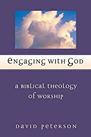Engaging with God: A Biblical Theology of…