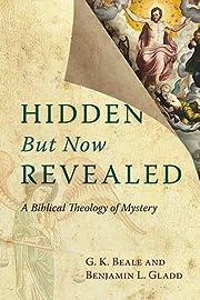Hidden But Now Revealed: A Biblical Theology…