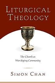 Liturgical Theology: The Church as…