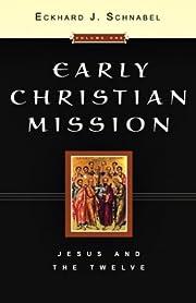 Early Christian Mission de Eckhard J…
