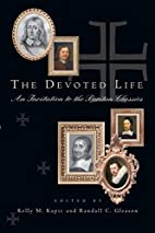 The Devoted Life: An Invitation To The…