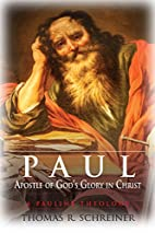 Paul, Apostle of God's Glory in Christ: A…