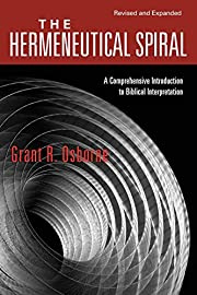 The Hermeneutical Spiral: A Comprehensive…