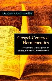Gospel-Centered Hermeneutics: Foundations…