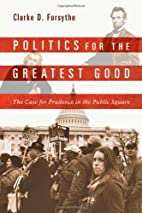 Politics for the Greatest Good: The Case for…
