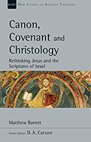 Canon, Covenant and Christology: Rethinking…