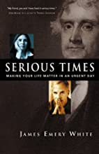 Serious Times: Making Your Life Matter in an…