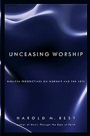 Unceasing Worship: Biblical Perspectives on…