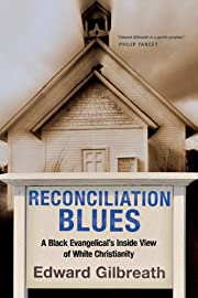 Reconciliation Blues: A Black Evangelical's…
