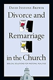 Divorce and Remarriage in the Church:…