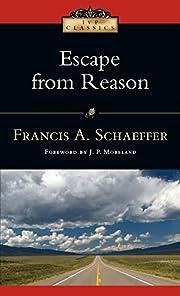 Escape from Reason (IVP Classics) af Francis…