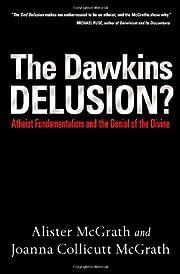 The Dawkins Delusion?: Atheist…