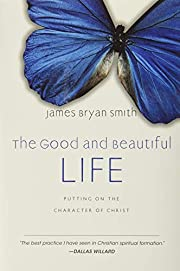 The Good and Beautiful Life: Putting on the…