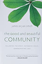 The Good and Beautiful Community: Following…