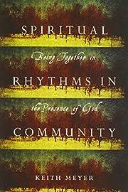 Spiritual Rhythms in Community: Being…