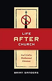 Life After Church: God's Call to…