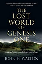 The Lost World of Genesis One: Ancient…
