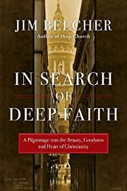 In Search of Deep Faith: A Pilgrimage into…