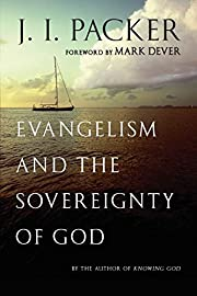 Evangelism and the Sovereignty of God av J I…
