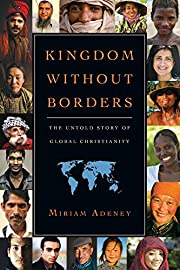 Kingdom Without Borders: The Untold Story of…