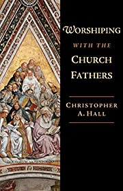 Worshiping with the Church Fathers af…