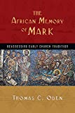 The African Memory of Mark: Reassessing Early Church Tradition book cover