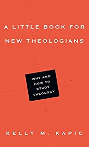 A Little Book for New Theologians: Why and…