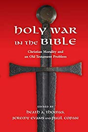 Holy War in the Bible: Christian Morality…
